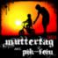 PIK-FEIN @ MUTTERTAG-2021 | ausem KELLER -- onTWITCH | 09.05.2021