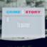 Crime & Xtory - Trailer -