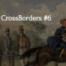 CrossBorders #6 - Merkel machts nochmal, Hofer und die Nazikeule