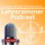 001 Willkommen zumLehrerzimmer - Podcast