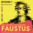 Episode 1: Goethes Faust automatisch übersetzt | Faustus. Teil 1 ist eine Katastrophe: Der offizielle Podcast zum Buch, automatisch vorgelesen.