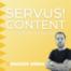 """""""Servus Content!"""" Folge #8 mit Branding und Marketing Stratege Alexander Steiner"""