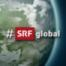 #SRFglobal vom 01.07.2021