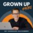 Aus Startup Hacks wird Grown Up Hacks: Podcast Relaunch & Rebranding