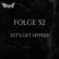 Folge 52 | Let's get hyped!