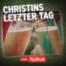 Christin und ihre Mörder (4-8) - Christins letzter Tag