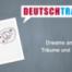 Deutschtrainer – 99 Träume und Wünsche