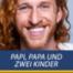 Papi, Papa und zwei Kinder – Kevin Silvergieter