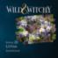 Wild & Witchy Folge 20 - Litha