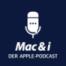 Energie sparen | Mac & i – Der Apple-Podcast