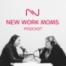 New Work Moms Podcast – Folge 32: Zielsetzung in unvorhersehbaren Zeiten