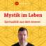 Die 4 Mythen des spirituellen Lebens