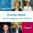 Drahtbericht Folge 09 - Europa Digital - Ein Grundgesetz fürs Internet