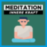 Meditation annehmen was ist - innere Kraft stärken   Geführte Meditation für Akzeptanz & Vertrauen