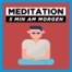 Meditation am Morgen   Affirmationen für einen perfekten Start in den Tag