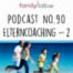 No. 90 Elterncoaching Teil 2