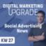 Social Advertising News - KW 27