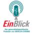 EinBlick Podcast – u.a. mit News zur Zukunft von #eRezept, #DiGAs und #Apps und Umfrage zum Boom der #Videosprechstunden